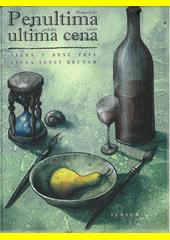 Penultima ultima cena = Předposlední poslední večeře : Sauna v Brně trvá = Sauna tenet Brunam  (odkaz v elektronickém katalogu)