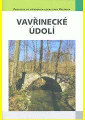 Vavřinecké údolí : významný krajinný prvek  (odkaz v elektronickém katalogu)