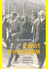 Život s Hitlerem : liberální demokraté ve třetí říši  (odkaz v elektronickém katalogu)