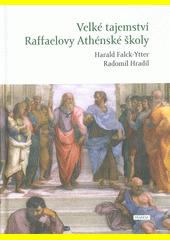 Velké tajemství Raffaelovy Athénské školy  (odkaz v elektronickém katalogu)