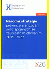 Národní strategie prevence a snižování škod spojených se závislostním chováním 2019-2027 (odkaz v elektronickém katalogu)