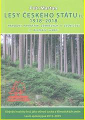 Lesy českého státu II : 1918- 2018 : Národní památník zemřelých v lesnictví  (odkaz v elektronickém katalogu)