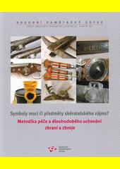 Symboly moci či předměty sběratelského zájmu?. Metodika péče a dlouhodobého uchování zbraní a zbroje  (odkaz v elektronickém katalogu)
