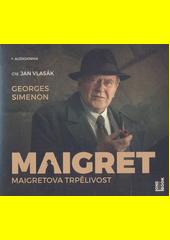 Maigretova trpělivost  (odkaz v elektronickém katalogu)
