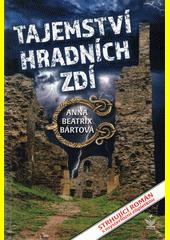 Tajemství hradních zdí : strhující román s mysteriózní zápletkou  (odkaz v elektronickém katalogu)