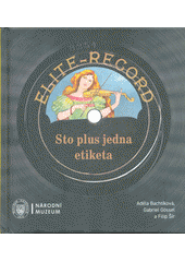Sto plus jedna etiketa : nahrávky na gramodeskách z éry mechanického záznamu zvuku 1900-1926  (odkaz v elektronickém katalogu)