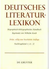 Deutsches Literatur-Lexikon : biographisch-bibliographisches Handbuch. Nachtragsband I, A - E  (odkaz v elektronickém katalogu)