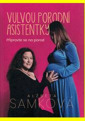Vulvou porodní asistentky : připravte se na porod  (odkaz v elektronickém katalogu)