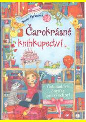 Čarokrásné knihkupectví. Čokoládové dortíky pro všechny!  (odkaz v elektronickém katalogu)