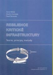 Resilience kritické infrastruktury : teorie, principy, metody  (odkaz v elektronickém katalogu)