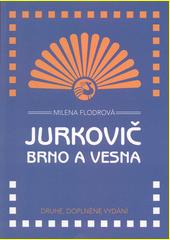 Jurkovič, Brno a Vesna  (odkaz v elektronickém katalogu)