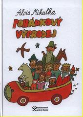 Pohádkový výprodej : všelijaké čtení pro děvčata, kluky, rodiče, babičky a dědečky  (odkaz v elektronickém katalogu)