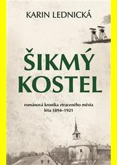 Šikmý kostel : románová kronika ztraceného města : léta 1894-1921  (odkaz v elektronickém katalogu)