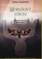 Morušový strom : Kainitská trilogie, kniha první  (odkaz v elektronickém katalogu)