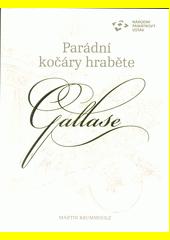 Parádní kočáry hraběte Gallase  (odkaz v elektronickém katalogu)