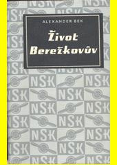 Život Berežkovův  (odkaz v elektronickém katalogu)