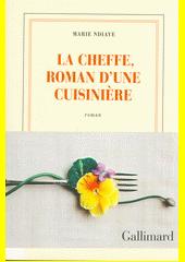 La cheffe, roman d'une cuisinière : roman  (odkaz v elektronickém katalogu)