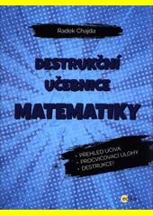 Destrukční učebnice matematiky  (odkaz v elektronickém katalogu)