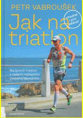 Jak na triatlon  (odkaz v elektronickém katalogu)