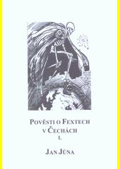 Pověsti o fextech v Čechách. I.  (odkaz v elektronickém katalogu)