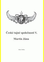 České tajné společnosti. V.  (odkaz v elektronickém katalogu)