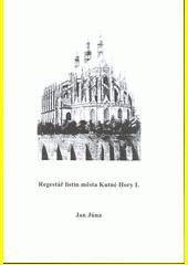 Regestář listin města Kutné Hory I.  (odkaz v elektronickém katalogu)
