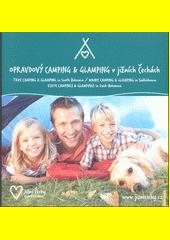 Opravdový camping & glamping v jižních Čechách = True camping & glamping in South Bohemia = Wahre Camping & Glamping in Südböhmen = Echte campings & glampings in Zuid-Bohemen  (odkaz v elektronickém katalogu)