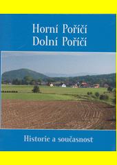 Horní Poříčí, Dolní Poříčí : historie a současnost  (odkaz v elektronickém katalogu)