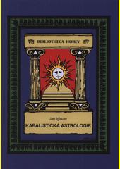 Kabalistická astrologie : texty z období 1930-1940  (odkaz v elektronickém katalogu)