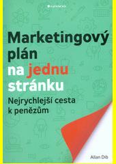 Marketingový plán na jednu stránku : nejrychlejší cesta k penězům  (odkaz v elektronickém katalogu)