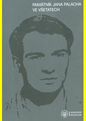 Památník Jana Palacha ve Všetatech : Jan Palach  (odkaz v elektronickém katalogu)