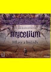 Mycelium. 5, Hlasy a hvězdy  (odkaz v elektronickém katalogu)