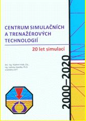 Centrum simulačních a trenažérových technologií : 20 let simulací : 2000-2020  (odkaz v elektronickém katalogu)