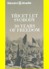 Třicet let svobody : 12. září 2019 v Národním divadle = 30 years of freedom : 12 September 2019 at The National thatre  (odkaz v elektronickém katalogu)
