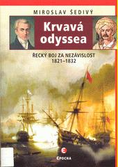 Krvavá odyssea : řecký boj za nezávislost 1821-1832  (odkaz v elektronickém katalogu)