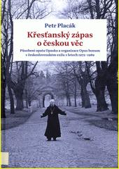 Křesťanský zápas o českou věc : působení opata Opaska a organizace Opus bonum v československém exilu v letech 1972-1989  (odkaz v elektronickém katalogu)