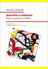 Anarchie a evidence : esej o psaní a vidění  (odkaz v elektronickém katalogu)