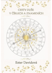 Cesty duše v číslech a znameních  (odkaz v elektronickém katalogu)