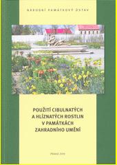 Použití cibulnatých a hlíznatých rostlin v památkách zahradního umění  (odkaz v elektronickém katalogu)