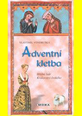 Adventní kletba, aneb, Tři zločiny, které rozřešil královský prokurátor Oldřich z Chlumu  (odkaz v elektronickém katalogu)