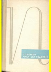 Americká tragedie. Kniha první Theodore Dreiser ; přeložil Karel Kraus (odkaz v elektronickém katalogu)