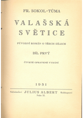 Valašská světice : původní román o třech dílech. Díl prvý, Sny o štěstí  (odkaz v elektronickém katalogu)