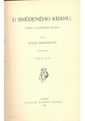 U snědeného krámu : líčení z pražského života. Díl III. a IV.  (odkaz v elektronickém katalogu)