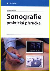 Sonografie : praktická příručka  (odkaz v elektronickém katalogu)