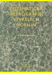 Systematická petrografie vyvřelých hornin  (odkaz v elektronickém katalogu)