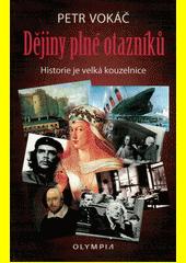 Dějiny plné otazníků : historie je velká kouzelnice  (odkaz v elektronickém katalogu)