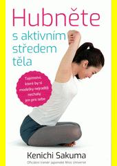 Hubněte s aktivním středem těla  (odkaz v elektronickém katalogu)