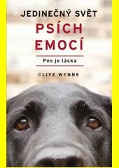 Jedinečný svět psích emocí : pes je láska  (odkaz v elektronickém katalogu)
