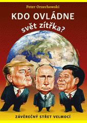 Kdo ovládne svět zítřka? : závěrečný střet velmocí  (odkaz v elektronickém katalogu)