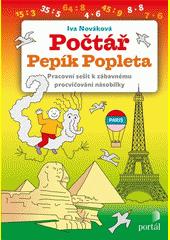 Počtář Pepík Popleta : pracovní sešit k zábavnému procvičování násobilky  (odkaz v elektronickém katalogu)
